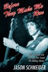 Before They Make Me Run: Keith Richards and the Bust That Saved The Rolling Stones by Jason Schneider