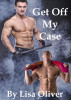 Get Off My Case by Lisa Oliver