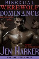 Cover for 'Bisexual Werewolf Dominance (gay bdsm paranormal erotica)'