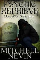 Cover for 'Psychic Reprieve: Deception & Reality, A Crime Novel'