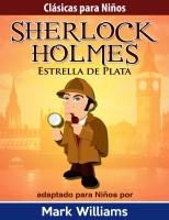 Clásicas para Niños: Sherlock Holmes: Estrella de Plata