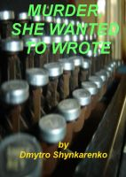 Murder, She Wanted To Write cover