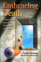 Cover for 'Embracing Death: A New Look at Grief, Gratitude and God'