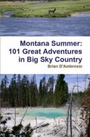 Cover for 'Montana Summer: 101 Great Adventures in Big Sky Country'