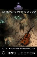 Cover for 'Metamor City: Whispers in the Wood'