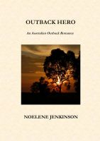 Cover for 'Outback Hero - An Australian Outback Romance'