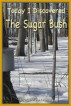 Today I Discovered The Sugar Bush by Heather Stannard