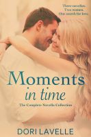 Dori Lavelle - Moments In Time: The Complete Novella Collection