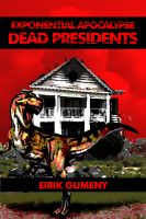 Cover for 'Exponential Apocalypse: Dead Presidents'