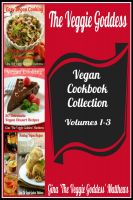 Cover for 'The Veggie Goddess Vegan Cookbook Collection: Volumes 1-3'