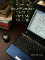 Cover for 'How To Self-Publish Erotic Fiction Online'