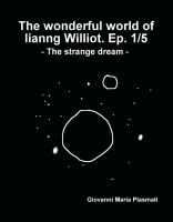 Cover for 'The wonderful world of Iianng Williot. Episode 1/5 - The strange dream -'