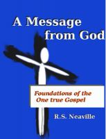 Cover for 'A Message from God -Foundations of the one true Gospel'
