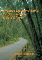 Cover for 'Effective Listening Skills for Counsellors and Care Givers'