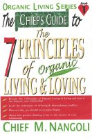 Cover for 'The Chief's Guide to The 7 Principals of Organic Loving & Living'