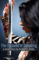 Cover for 'The Opposite of Defeating'