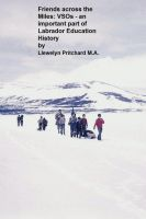 Cover for 'Friends across the Miles: VSOs - an important part of Labrador Education History Voluntary Service Overseas'