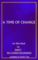 Cover for 'A Time of Change, The Shift in Consciousness. An Elias Book'
