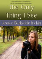 Cover for 'The Only Thing I See'