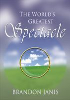 Cover for 'The World's Greatest Spectacle'