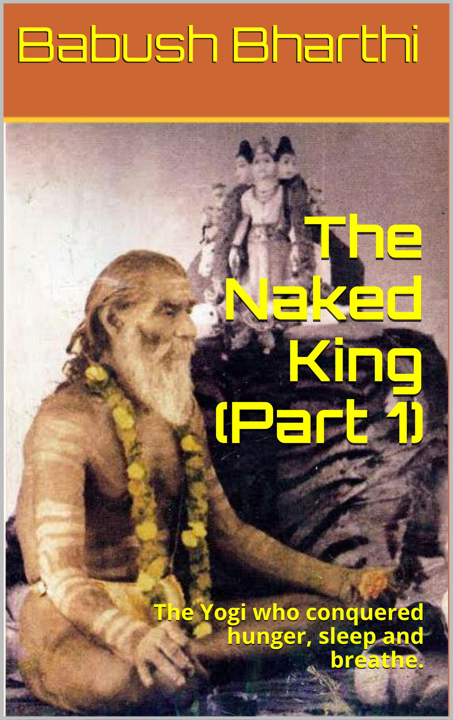 Babush Bharthi - The Naked King (Part 1)
