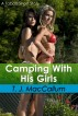 Camping With His Girls - A Taboo Short Story by TJ MacCallum