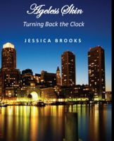 Cover for 'Ageless Skin - Turning Back the Clock'