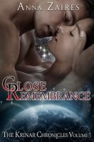 Anna Zaires - Close Remembrance (The Krinar Chronicles: Volume 3)