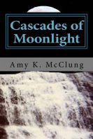 Cover for 'Cascades of Moonlight (The Parker Harris Series: Book One)'