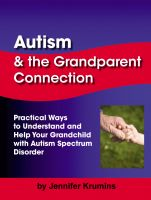 Cover for 'Autism & the Grandparent Connection: Practical Ways to Understand and Help Your Grandchild with Autism Spectrum Disorder'