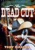 The Dead Cut by Tony Masero