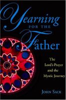 Cover for 'Yearning for the Father: The Lord's Prayer and the Mystic Journey'