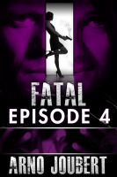 Cover for 'Fatal Episode 4: Season 1 (Alexa Guerra - The Female Jack Reacher)'