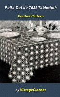Cover for 'Polka Dots No.7525 Tablecloth Vintage Crochet Pattern eBook'