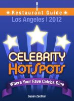 Cover for '2012 Celebrity HotSpots Los Angeles Restaurant Guide: Where Your Fave Celebs Dine'