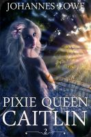 Cover for 'Pixie Queen Caitlin, Part Two: Free Spirits (lesbian size-play/GTS, futanari)'