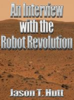 Cover for 'An Interview with the Robot Revolution'
