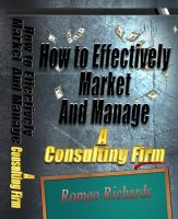 Cover for 'How to Effectively Market and Manage a Consulting Firm'