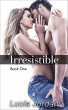 Irresistible Book 1 by Lucia Jordan
