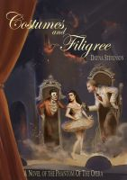 Cover for 'Costumes and Filigree: A Novel of the Phantom of the Opera'