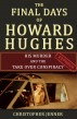 The Final Days of Howard Hughes - His Murder and the Takeover Conspiracy Exposed by Christopher Jenner