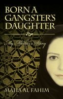 Cover for 'Born a Gangster's Daughter: My Mother's Story'