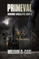 Cover for 'Primeval (Werewolf Apocalypse Book 2)'