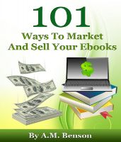 Cover for '101 Ways To Market And Sell Your Ebooks'