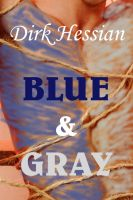 Cover for 'Blue and Gray (Gay Erotica / Gay Historical America)'