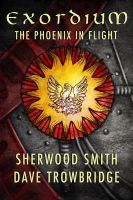 Cover for 'Exordium: 1 - The Phoenix in Flight'