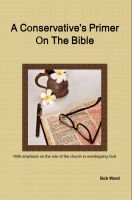 Cover for 'A Conservative's Primer On The Bible'
