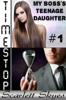 Cover for 'Timestop 1: My Boss's Teenage Daughter (time stop reluctant sex)'