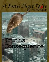 Cover for 'Truth's Consequence, A Braji Short Tale'