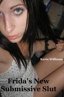 Karin Williams - Frida's New Submissive Slut